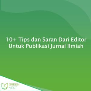 10+ Tips dan Saran Dari Editor Untuk Publikasi Jurnal Ilmiah