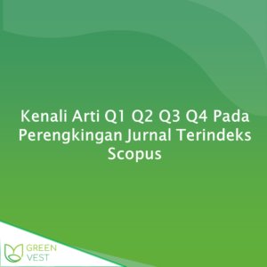Kenali Arti Q1 Q2 Q3 Q4 Pada Perengkingan Jurnal Terindeks Scopus
