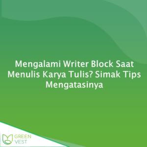 Mengalami Writer Block Saat Menulis Karya Tulis Simak Tips Mengatasinya