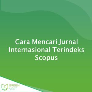 Cara Mencari Jurnal Internasional Terindeks Scopus