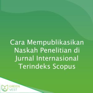 Cara Mempublikasikan Naskah Penelitian di Jurnal Internasional Terindeks Scopus